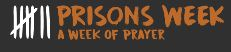 Prisons Week logo - saying the words 'Prisons Week' and 'A week of prayer'