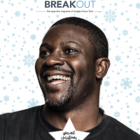 Front cover of supporter magazine, Breakout, Dec 2017 - Feb 2018. Black man in a dark t-shirt smiling, with snowflakes in the background